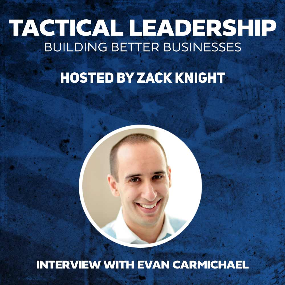 Evan Carmichael on the Tactical Leadership podcast